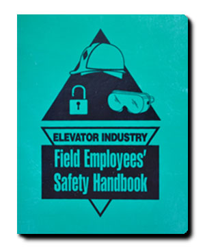 Elevator Industry Field Emplou=yees Safety Handbook